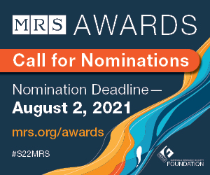 Call for Nominations for MRS Awards. Nominate by August 2, 2021
