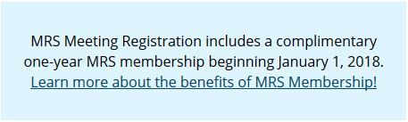 MRS Meeting Registration includes a complimentary one-year MRS membership beginning January 1, 2018. Learn more about the benefits of MRS Membership!