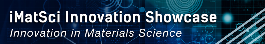 iMatSci Innovation Showcase: Innovation in Materials Science